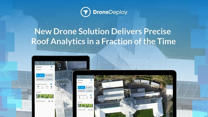 DroneDeploy Launches New Cloud-Based Drone Software for Roofing Industry