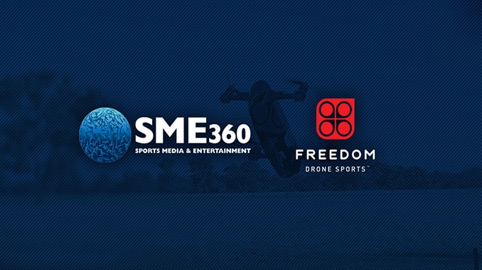 Sports Media and Entertainment 360 Announce Partnership With Freedom Drone Sports