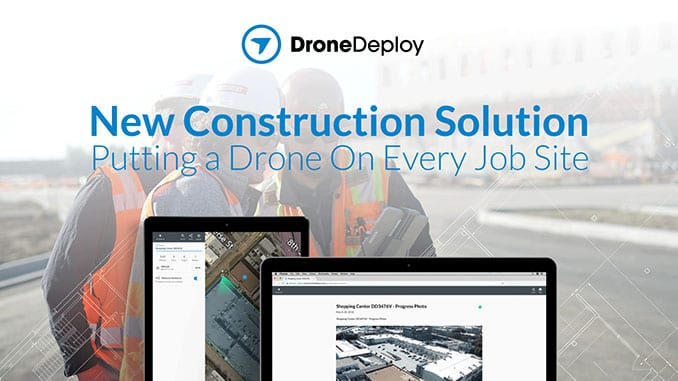 DroneDeploy Releases New Construction Solution
