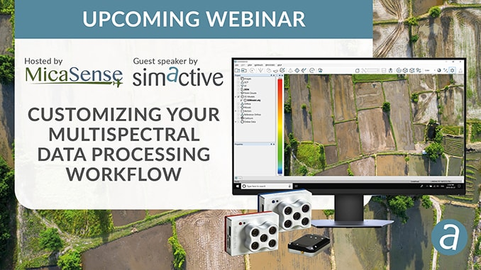 "MicaSense Webinar On "" Customizing Your Multispectral Processing Workflow In Correlator3D"""