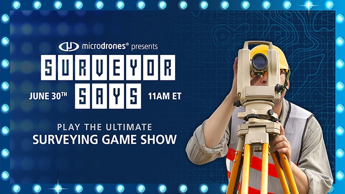 Microdrones Invites You to Play the Ultimate Surveying Game Show: SURVEYOR SAYS.