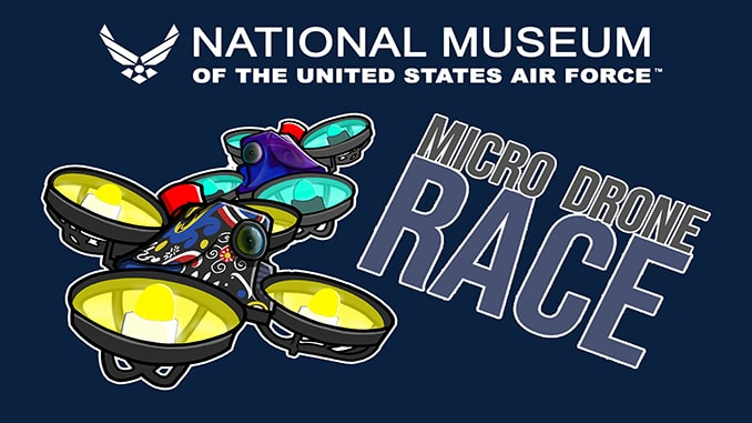 Micro Drone Race to Take Place Feb 20 at National Museum USAF