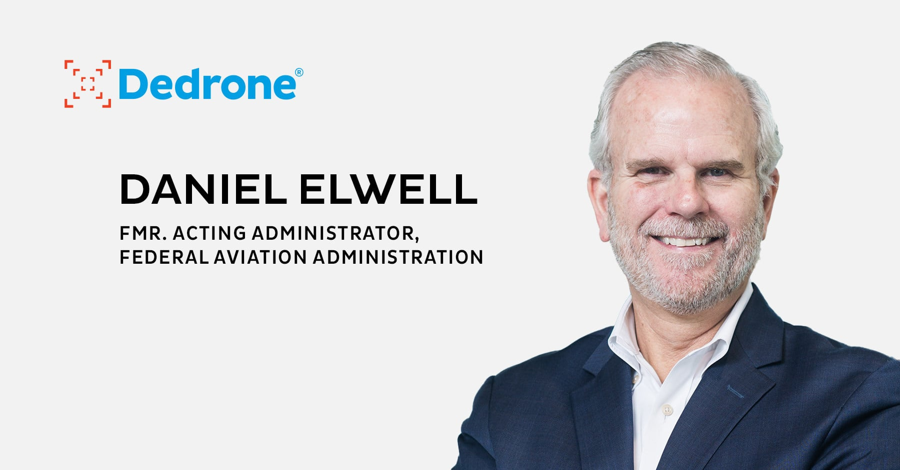Dedrone Appoints Former FAA's Daniel Elwell to Advisory Board