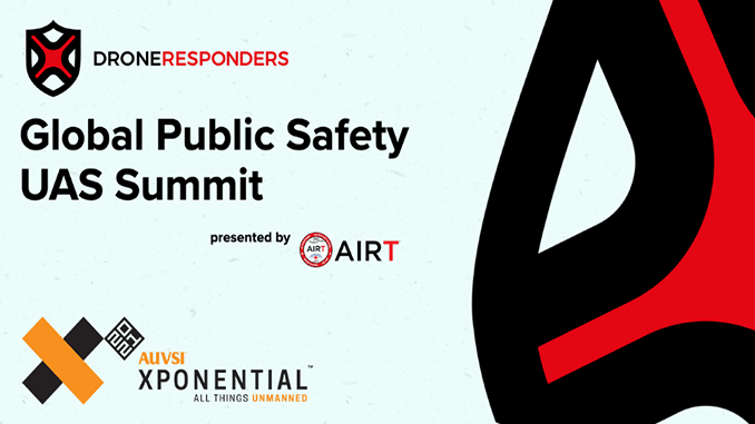 DRONERESPONDERS Public Safety UAS Summit to Showcase First Responder and Humanitarian Drone Operations at XPONENTIAL 2021