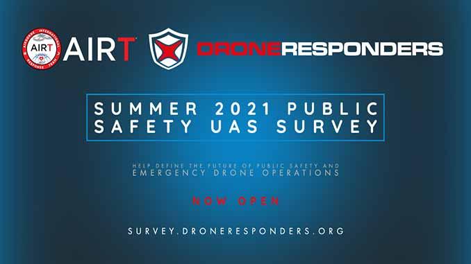 AIRT-DRONERESPONDERS Summer 2021 Public Safety UAS Survey Now Underway