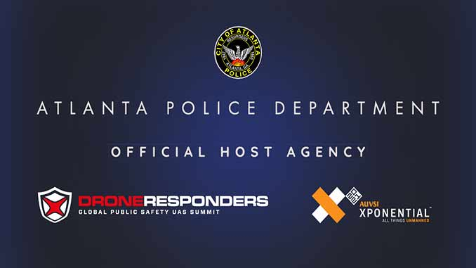 Atlanta Police Department to serve as Official Host Agency for DRONERESPONDERS Public Safety UAS Summit at AUVSI XPONENTIAL