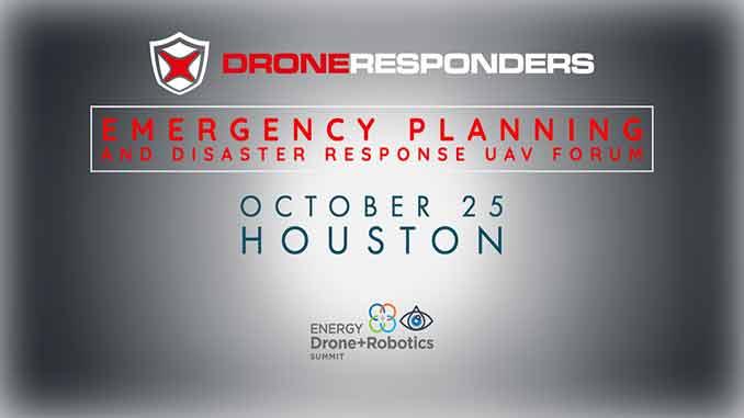 Energy Drone & Robotics Summit Announces DRONERESPONDERS Emergency Planning and Disaster Response UAV Forum